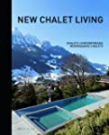 New Chalet Living : Chalets contempor...