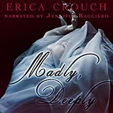 Madly, Deeply Audiobook by Erica Crouch Narrated by Jennifer Baggiero
