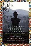 Mountains Beyond Mountains (Adapted for Young People): The Quest of Dr. Paul Farmer,  A Man Who Would Cure the World