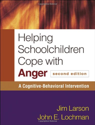 Helping Schoolchildren Cope with Anger, Second Edition: A...