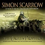 The Eagle's Prophecy (       UNABRIDGED) by Simon Scarrow Narrated by Russell Boulter