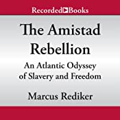 The Amistad Rebellion: An Atlantic Odyssey of Slavery and Freedom | [Marcus Rediker]