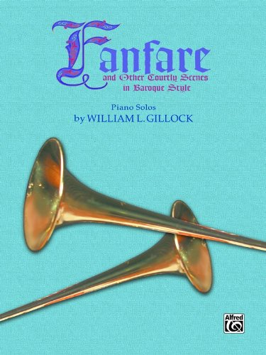 Fanfare and Other Courtly Scenes in Baroque Style (Frances Clark Library for Piano Students)