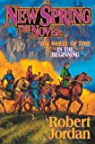 New Spring (A Wheel of Time Prequel Novel) (Wheel of Time (Tor Hardcover))