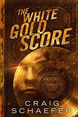 The White Gold Score (Daniel Faust, #1.5) - Craig Schaefer