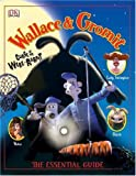 Glenn Dakin Wallace & Gromit: Curse of the Were-Rabbit . The Essential Guide