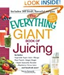 The Everything Giant Book of Juicing:...