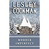 Murder Imperfect (Libby Sarjeant Mystery Series)by Lesley Cookman