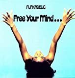 Funkadelic Free Your Mind And The Ass Will Follow [VINYL]