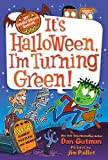 My Weird School Special: Its Halloween, Im Turning Green!