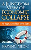 A Kingdom View of Economic Collapse