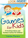 Games for Kids - 77 Exciting Indoor a...