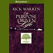 The Purpose-Driven Life for Commuters: What on Earth am I Here For? | [Rick Warren]