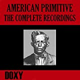 American Primitive, the Complete Recordings (Doxy Collection, Remastered) [Explicit]