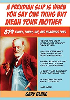 Freudian Slip Is When You Say One Thing but Mean Your Mother: 879