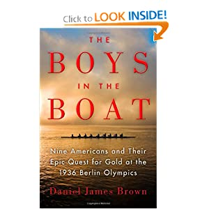 The Boys in the Boat: Nine Americans and Their Epic Quest for Gold at the 1936 Berlin Olympics by
