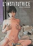 echange, troc Bruce Morgan - Les instincts pervers, Tome 1 : L'institutrice