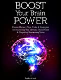 img - for Boost Your Brain Power: Proven Memory Tips, Tricks and Strategies for Improving Your Memory, Brain Power and Cognitive Functioning Today book / textbook / text book