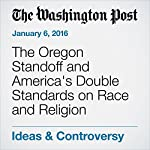 The Oregon Standoff and America's Double Standards on Race and Religion | Eugene Robinson