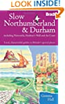 Slow Northumberland & Durham: Includi...