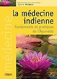 echange, troc Sylvie Verbois - La médecine indienne : Fondements et pratiques de l'Ayurveda
