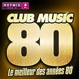 Club Music 80 (Le meilleur des années 80)