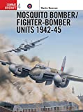 Image of Mosquito Bomber/Fighter-Bomber Units 1942-1945 (Osprey Combat Aircraft 4)