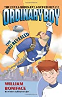 The Extraordinary Adventures of Ordinary Boy, Book 1: The Hero Revealed Front Cover