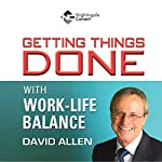 Getting Things Done With Work-Life Balance | David Allen