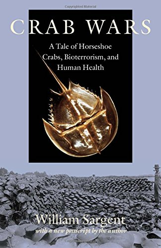 Crab Wars: A Tale of Horseshoe Crabs, Bioterrorism, and Human Health