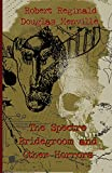 img - for The Spectre Bridegroom and Other Horrors book / textbook / text book