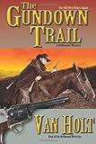 The Gundown Trail Mr. Van Holt