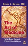 img - for The Art of Medicine: What Every Doctor and Patient Should Know by Soden, Kevin J. (2003) Paperback book / textbook / text book