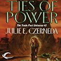 Ties of Power: Trade Pact Universe, Book 2