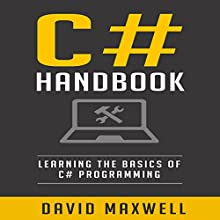 C# Programming Bootcamp: The Crash Course for Understanding the Basics of C# Computer Language | Livre audio Auteur(s) : David Maxwell Narrateur(s) : Mike Hennessy