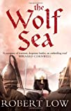 Robert Low The Wolf Sea (The Oathsworn Series, Book 2)