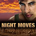 Shadow Force Series # 4, Night Moves: A Shadow Force Novel Audiobook by Stephanie Tyler Narrated by Johanna Parker