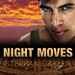 Shadow Force Series # 4, Night Moves: A Shadow Force Novel (       UNABRIDGED) by Stephanie Tyler Narrated by Johanna Parker