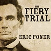 The Fiery Trial: Abraham Lincoln and American Slavery | [Eric Foner]