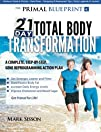 The Primal Blueprint 21-Day Total Body Transformation: A step-by-step, gene reprogramming action…