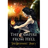 The Vampire from Hell (Part 1) - The Beginning ~ Ally Thomas