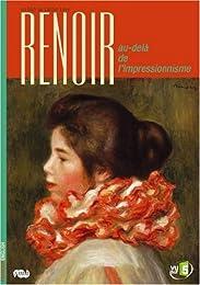 Renoir, Au-Delà De L'impressionnisme