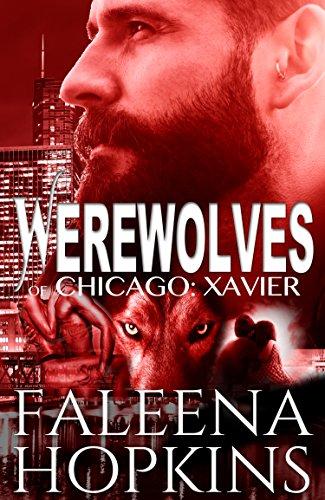 Faleena Hopkins - Werewolves of Chicago: Xavier: The Hero: A BBW Bad Boy Romance
