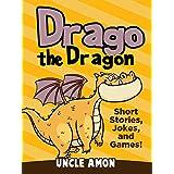Children Books: Drago the Dragon (Bedtime Stories For Kids Ages 3-10): Kids Books - Bedtime Stories For Kids - Children's Books - Free Stories (Fun Time Series for Beginning Readers)
