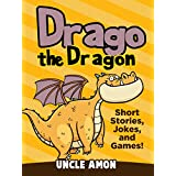 Children Books: Drago the Dragon (Children Story Books: Early Beginner Readers Fiction Books Bedtime Stories Collection): Kids Books - Bedtime Stories ... (Fun Time Series for Beginning Readers) ~ Uncle Amon