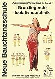Neue Bauchtanzschule: Orientalischer Tanzunterricht, 2: Grundlegende Isolationstechnik