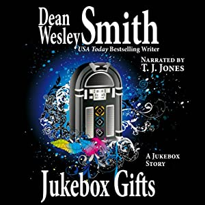 Jukebox Gifts | [Dean Wesley Smith]