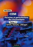 CEM Parasites et perturbations des électroniques : Tome 2, Terres, masses, câblages