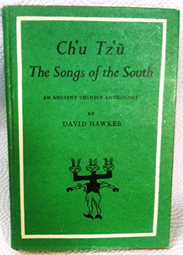 Ch'U Tz'U: The Songs Of The South: An Ancient Chinese Anthology