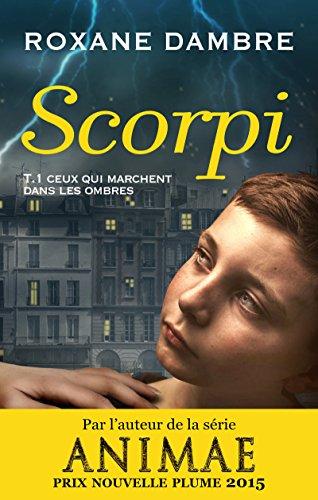 Scorpi: Ceux qui marchent dans les ombres